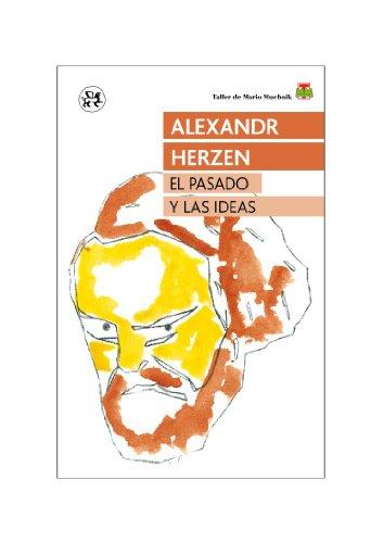 El pasado y las ideas: Memorias de Herzen (Modernos y Clásicos) por Alexandr Herzen