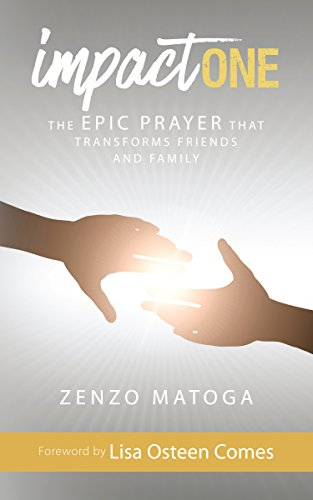 Impact One: The Epic Prayer That Transforms Friends and Family (English Edition)