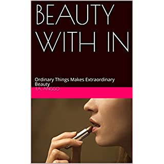 BEAUTY WITH IN: Ordinary Things Makes Extraordinary Beauty