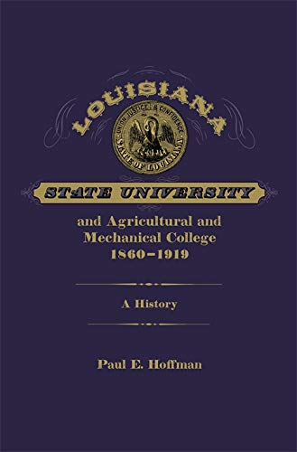 Louisiana State University and Agricultural and Mechanical College, 1860-1919: A History