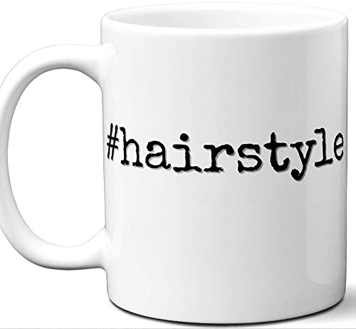 Hairstyle Hashtag Mug Gift. Cool, Hip, Unique Instagram Themed Hash Tag Themed Tea Cup Idea for Men, Women, Birthday, Mothers Day Fathers Day Christmas, Coworker.