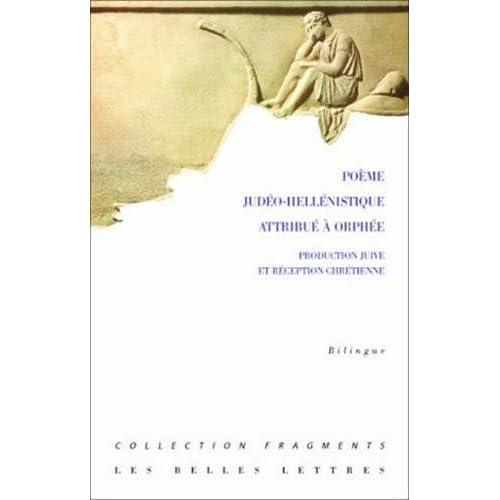 Poème judéo-hellénistique attribué à Orphée: Production juive et réception chrétienne