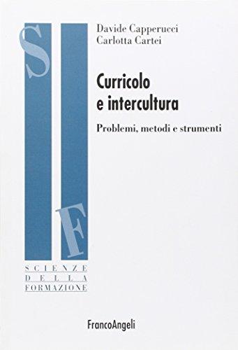 Curricolo e intercultura. Problemi, metodi, strumenti