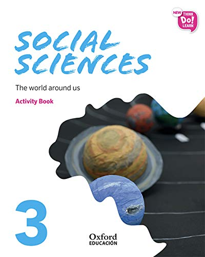 New Think Do Learn Social Sciences 3 Module 1. The world around us. Activity Book