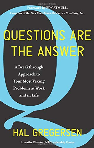 Questions Are the Answer: A Breakthrough Approach to Your Most Vexing Problems at Work and in Life (Harper Business) Business-hals