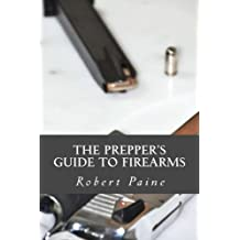 The Prepper?s Guide to Firearms