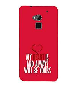My Heart will Always be Yours 3D Hard Polycarbonate Designer Back Case Cover for HTC One Max :: HTC One Max Dual SIM