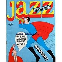JAZZ MAGAZINE [No 119] du 01/06/1965 - OU JOUENT-ILS - CHER FRERE JAZZ - NOIR SUR BLANC - ORNETTE COLEMAN PAR J.P. BINCHET - ERIC DOLPHY PAR COMOLLI - ANTHONY WILLIAMS PAR LAIN GERBER - LES NOUVEAUX PROPHETES - ARCHIE SHEPP PAR PH. CARLES - G. RUSSELL PAR BENOIT QUERSIN - DON CHERRY PAR CARLES - WALT DECHERSON PAR QUERSI - J.LOUIS CHAUTEMPS PAR GINIBRE
