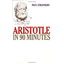Aristotle in 90 Minutes (Philosophers in 90 Minutes) (Philosophers in 90 Minutes Series)