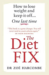 The Diet Fix: How to lose weight and keep it off... one last time