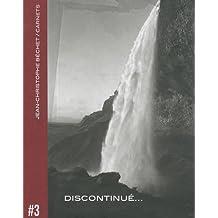 Carnets tome 3 : Discontinué