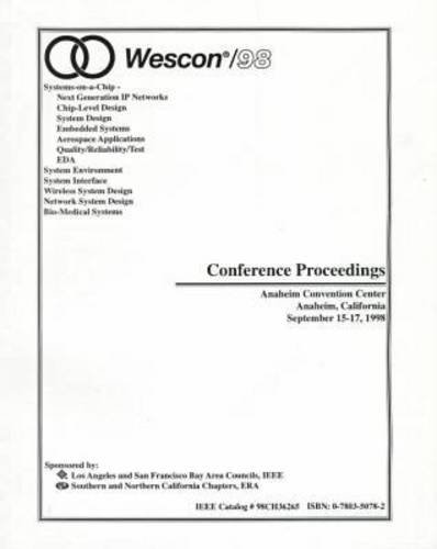 Wescon/98: Systems-On-A-Chip - Next Generation Ip Networks, Chip-Level Design, System Design, Embedded Systems, Aerospace Applications, Quality/Reliability/Test, -