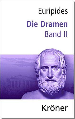 Euripides, Die Dramen / Die Dramen: Band II