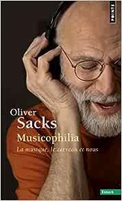 Musicophilia. La musique, le cerveau et nous    Poche – 21 août 2014