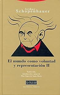 El mundo como voluntad y representación II par Arthur Schopenhauer