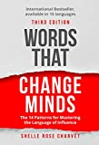 Words That Change Minds: The 14 Patterns for Mastering the Language of Influence...