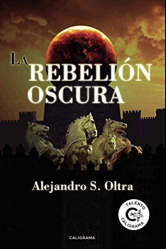 La rebelión oscura por Alejandro S. Oltra
