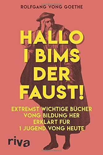 Hallo i bims der Faust: Extremst wichtige Bücher vong Bildung her erklärt für 1 Jugend vong heute (Wörterbuch Der Architektur)