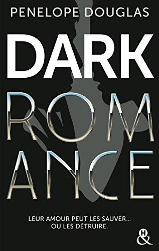 Dark romance (&H) par [Douglas, Penelope]