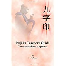 Kuji-In Teacher's Guide by Maha Vajra (2013-03-17)