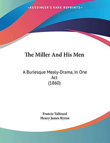 The Miller and His Men: A Burlesque Mealy-Drama, in One Act (1860)