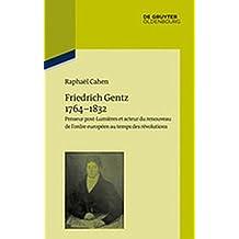 Friedrich Gentz 1764–1832: Penseur post-Lumières et acteur du nouvel ordre européen (Pariser Historische Studien, Band 108)