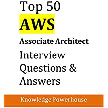 Top 50 AWS Associate Architect Interview Questions & Answers: (Updated 2018 version)