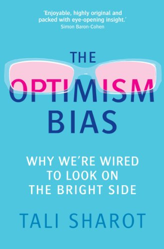 The Optimism Bias: Why We're Wired To Look On The Bright Side por Tali Sharot