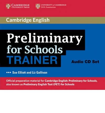 [(Preliminary for Schools Trainer Audio CDs (3))] [Author: Sue Elliott] published on (December, 2011)