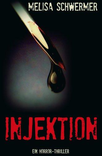 Buchseite und Rezensionen zu 'Injektion: Ein Horror-Thriller' von Melisa Schwermer