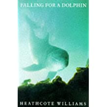 By Heathcote Williams Falling for a Dolphin (New edition) [Paperback]