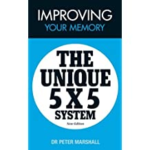 Improving Your Memory: The Unique 5 X 5 System