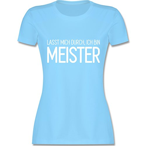 ... Rundhalsausschnitt für Damen Hellblau. Handwerk - Lasst mich durch, ich  bin Meister - tailliertes Premium T-Shirt mit