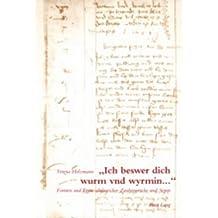 «Ich beswer dich wurm vnd wyrmin...»: Formen und Typen altdeutscher Zaubersprüche und Segen (Wiener Arbeiten zur Germanischen Altertumskunde und Philologie)