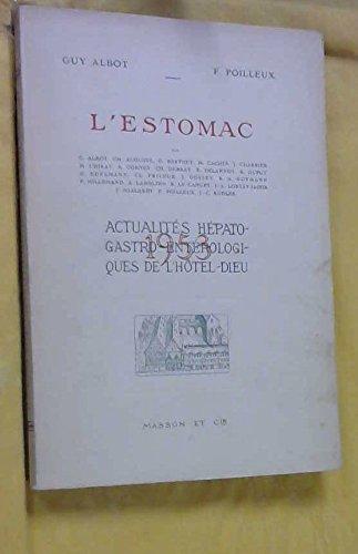 L'ESTOMAC ; Actualités hépato-gastro-entérologiques de l'hôtel dieu