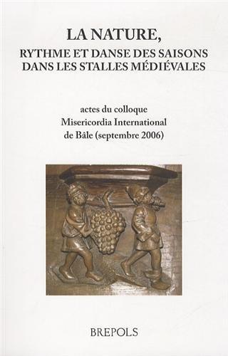 La nature, rythme et danse des saisons dans les stalles médiévales