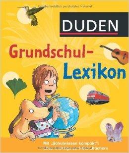 Duden - Grundschullexikon ( 1. Juli 2011 )