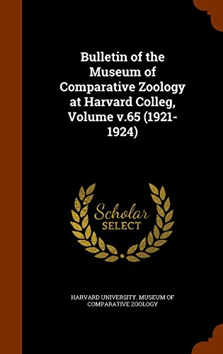 Bulletin of the Museum of Comparative Zoology at Harvard Colleg, Volume v.65 (1921-1924)