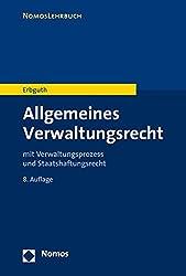 Allgemeines Verwaltungsrecht: mit Verwaltungsprozess- und Staatshaftungsrecht (Nomoslehrbuch)