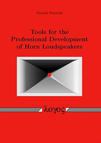 Tools for the Professional Development of Horn Loudspeakers