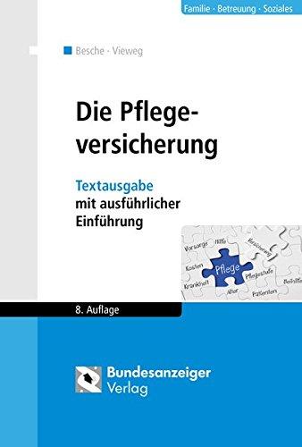 Die Pflegeversicherung: Textausgabe mit ausführlicher Einführung