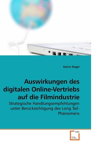 Auswirkungen des digitalen Online-Vertriebs auf die Filmindustrie: Strategische Handlungsempfehlungen unter Berücksichtigung des Long Tail-Phänomens