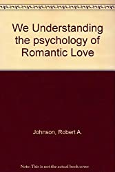 We Understanding the psychology of Romantic Love