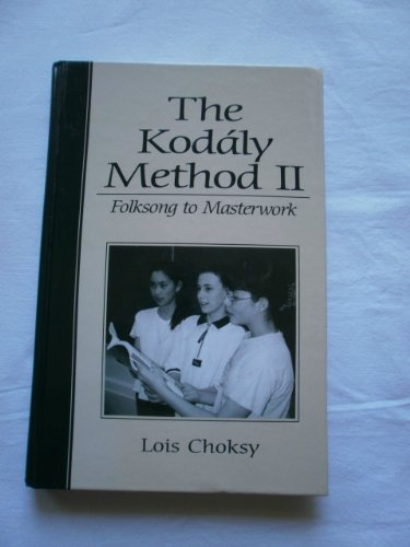 [(The Kodaly Method II : Folksong to Masterwork)] [By (author) Lois Choksy] published on (November, 1998)