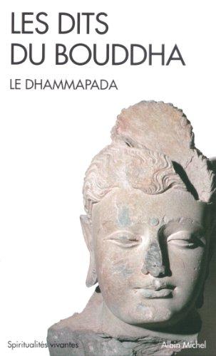 Les Dits du Bouddha : Le Dhammapada par Anonyme