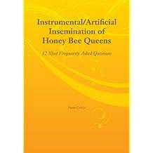 Instrumental/Artificial Insemination of Honey Bee Queens