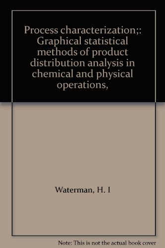 process-characterization-graphical-statistical-methods-of-product-distribution-analysis-in-chemical-