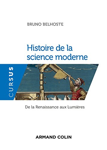 Histoire de la science moderne : De la Renaissance aux Lumières (Cursus)