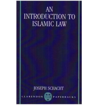 [(An Introduction to Islamic Law )] [Author: Joseph Schacht] [Oct-1983]