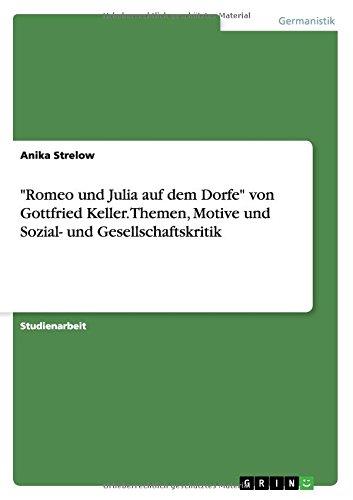 Romeo und Julia auf dem Dorfe von Gottfried Keller. Themen, Motive und Sozial- und Gesellschaftskritik